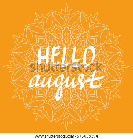 Hello August Hand Written Lettering Vector, Summer Poster, Inspirational  Quotes