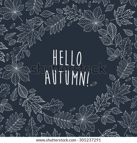 Hello autumn! Autumn leaves are drawn with chalk on black chalkboard. Fall of the leaves.  Sketch, design elements. Vector illustration.