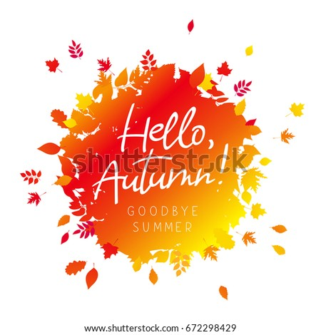 Hello, Autumn. Goodbye Summer. Vector Inscription On White Background With  Falling Leaves.
