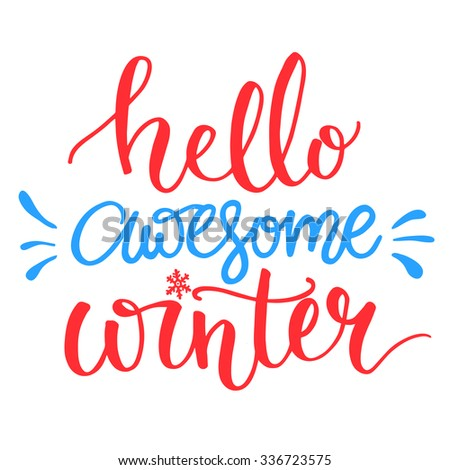 Hello awesome winter. Typography banner with hand lettering, brush script. Winter season cards, december greetings for social media. Vector calligraphy - stock vector