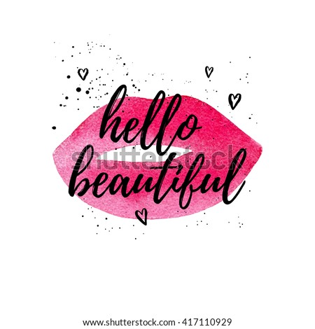 Hello Beautiful Greeting Card, Fashion Poster. Vector Hand Lettering Quote  On Pink Watercolor Lips