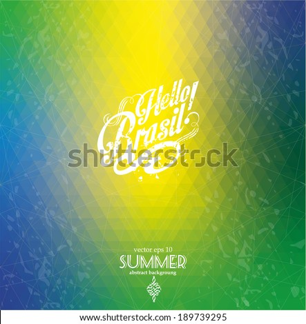 Hello Brazil! Geometric abstract background. - stock vector