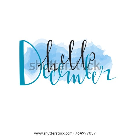 Hello December. Cute Lettering Is Isolated On A White Background. Vector  Illustration. Winter