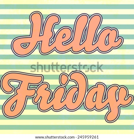 hello friday background, illustration in vector format - stock vector
