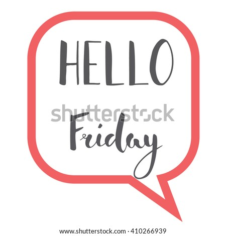 Hello Friday in call-out sign. Brush Lettering - stock vector