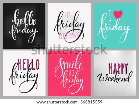 Hello Friday lettering postcard set. Motivational quote. Weekend inspiration typography. Calligraphy postcard poster graphic design lettering element Hand written sign Decoration element Happy weekend - stock vector