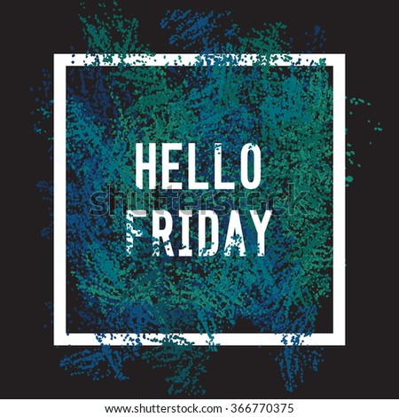 Merveilleux Hello Friday Square Poster. Text Lettering Of An Inspirational Saying.  Quote Typographical Poster,