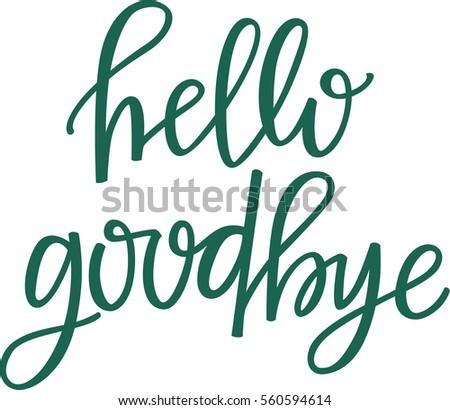 Hello Goodbye Stock Vector 560...