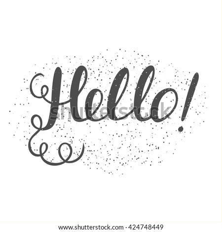 Hello hand written lettering on abstract grunge background. Template for card, poster etc.
