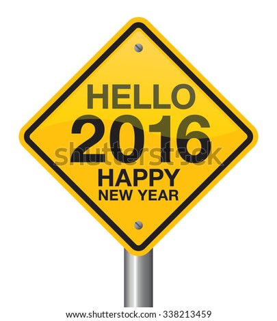 Hello 2016 Happy New Year road sign  - stock vector