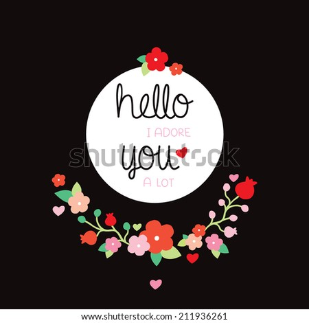 Hello I adore you a lot love quotation postcard or poster design for lovers and valentines day text background illustration in vector - stock vector