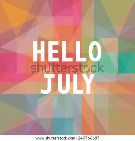 Merveilleux Hello July Card For Greeting. Positive Saying About The Working Week.