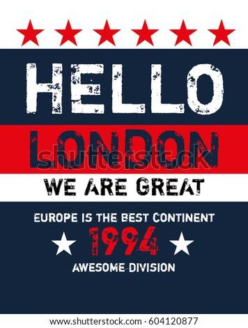 Hello londonwe are greatt shirt print poster vector illustration