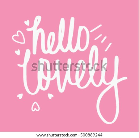 Hello Lovely Inspirational Quote Greeting Card, Poster, Cover. Vector Hand  Lettering With Pink