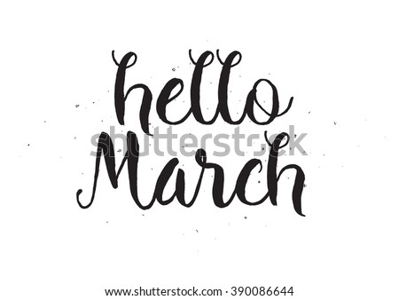 Hello march inscription greeting card calligraphy stock vector