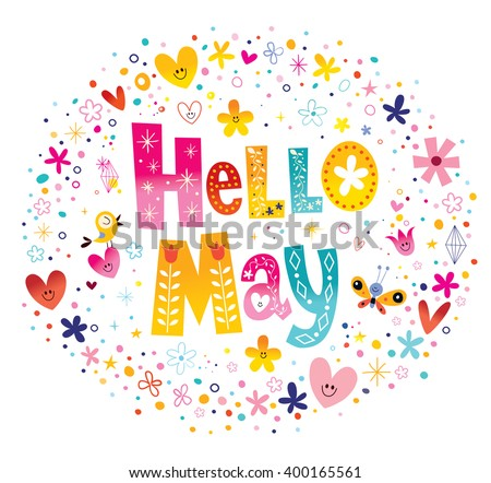 Hello May unique lettering with flowers and hearts spring design - stock vector