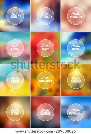 Hello Months Set - Typographic Greeting Card Design Collection - Colorful Blurred Backgrounds with white texts - stock vector