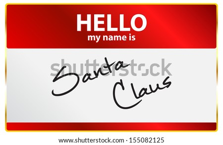 Hello My Name Is Santa Claus - stock vector