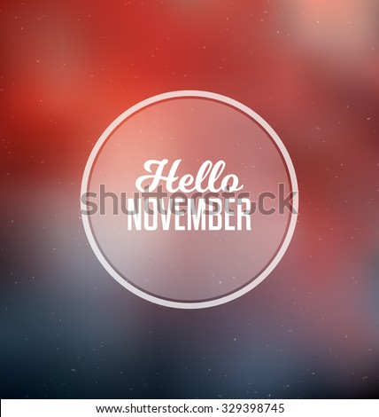 Hello November - Typographic Greeting Card Design Concept - Colorful Blurred Background with white text - stock vector
