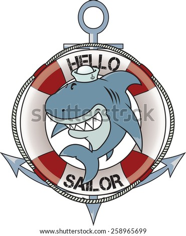 Hello sailor.funny looking great white shark with sailor hat.anchor and lifebelt in background.isolated on white background - stock vector