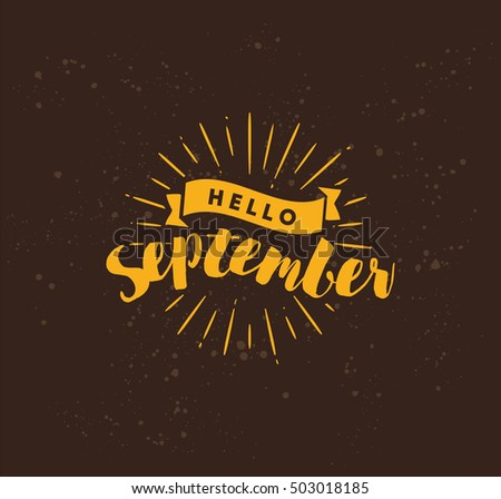Lovely Hello September. Inspirational Quote. Typography For Calendar Or Poster,  Invitation, Greeting Card