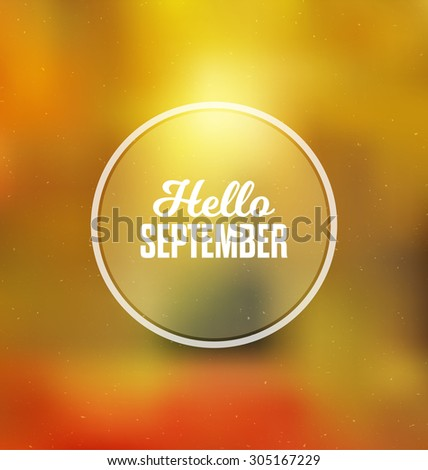 Hello September - Typographic Greeting Card Design Concept - Colorful Blurred Background with white text - stock vector