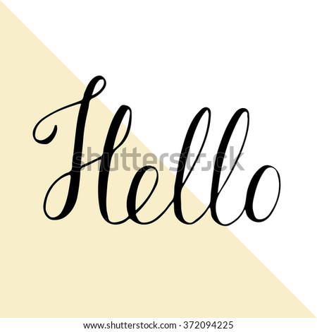 Hello sign. Hand-lettering greeting, welcome, salute, compliment. Hand-written word. Inscription. Vector lettering - stock vector
