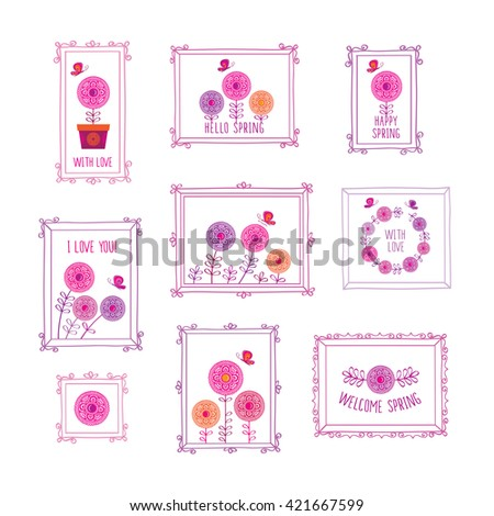Hello spring. Set of decorative elements for birthday, wedding, easter, Mother's Day, Valentine's Day,. Vintage frames and spring flowers. Doodles, sketch for your design. Vector. - stock vector