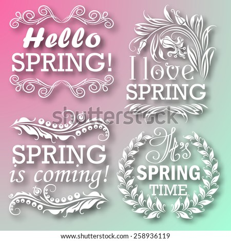 Hello Spring, Spring is coming, I love Spring, It's Spring time. Typographic design with text, filigree floral frame, shadow for greeting card, poster. Vector illustration EPS 10. - stock vector