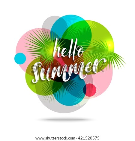 Hello Summer background with transparent bright circles. Hello Summer Inscription. Vector illustration. - stock vector