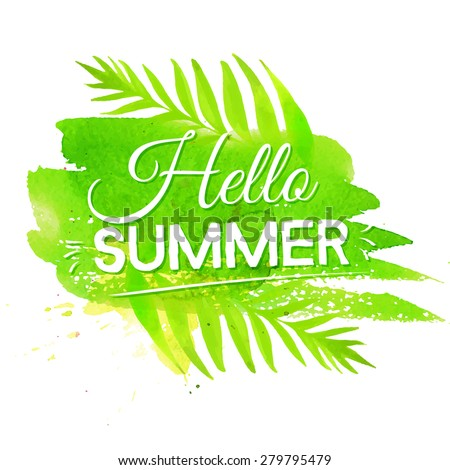 Hello summer banner on green watercolor paint stroke background. Vector artistic design. - stock vector