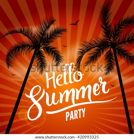 Hello Summer Beach Party. Hello Summer Lettering vacation and travel. Tropical poster with sunset or sunrise bright background and palm exotic island. - stock vector