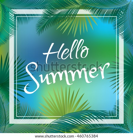 Hello Summer Card. Summer Tropical Background With Palm Tree Leaves Frame.  Summer Holiday Vector