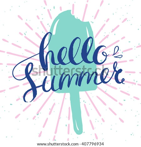 Hello Summer Card, Vector Card With Ice Cream And Hand Drawn Lettering For