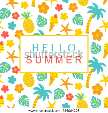 Hello Summer card with text and hand drawn palm trees, pineapples, ice cream, sea stars in bright colors