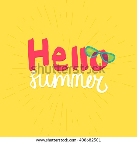 Beau Hello Summer Lettering By Brush. Typographic Vacation And Travel Watercolor  Poster With Cool Sunglasses.