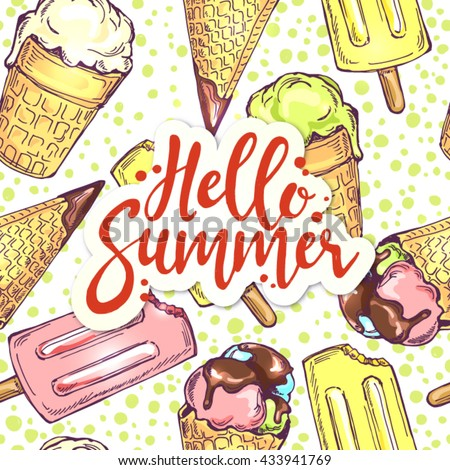 hello summer lettering card with ice cream pattern; hand drawn illustration phrase for prints and posters, invitation and greeting cards; handwritten calligraphy design with sketch sweet desserts - stock vector