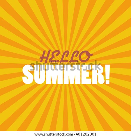 Hello Summer on sunburst pattern. vector illustration - stock vector