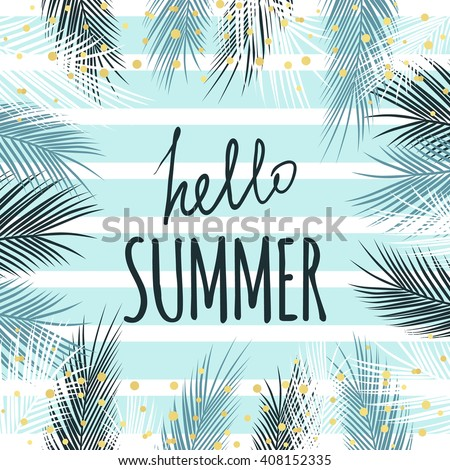 hello summer text quote with tropic design, palm leaves, polka dot, striped background. Template for card, poster, banner, flyer, print, summer card, scrapbooking, menu, thank you card. Summer design. - stock vector