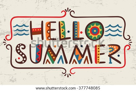 Hello summer-words in ethnic african style Vector elements-letters wave frame Primitive old simple stylized isolated design Graphic bright font - stock vector
