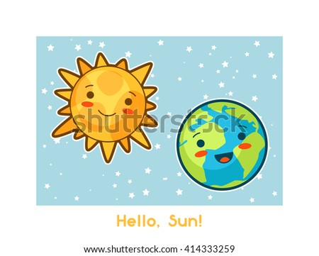 Hello, Sun. Kawaii space funny card. Doodles with pretty facial expression. Illustration of cartoon sun and earth. - stock vector