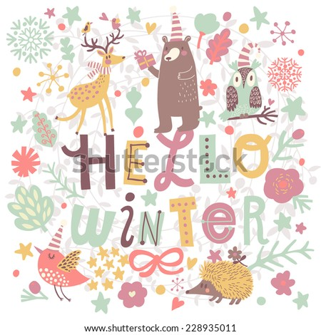 Hello winter concept card. Bright winter concept card owl, deer, bear, hedgehog, birds, snowflakes, hearts, stars and branches. Stylish illustration in vector - stock vector