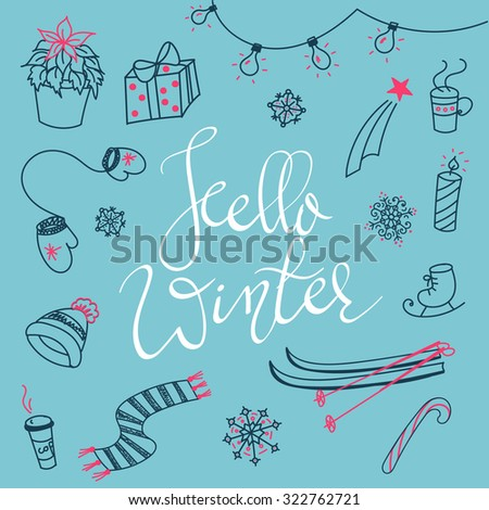 Hello winter doodles and lettering about winter sports, christmas days,hot drinks, warm winter clothes - stock vector