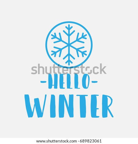 Hello Winter With Snowflake Icon   Vector For Greeting, Holiday, Season