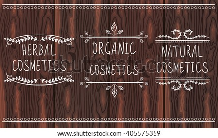Herbal, organic, natural cosmetics. Hand drawn vignettes with handwritten text. White lines on dark brown wood texture. VECTOR. - stock vector
