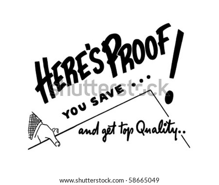 Here's Proof You Save - Ad Header - Retro Clip Art - stock vector
