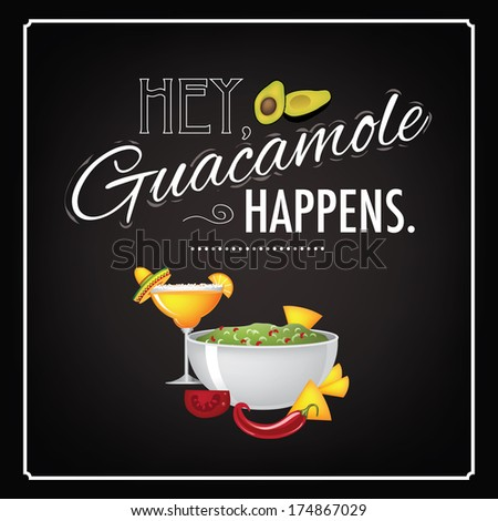 Hey guacamole happens blackboard menu design EPS 10 vector, grouped for easy editing. No open shapes or paths. - stock vector