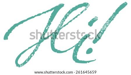 Hi! Hello Modern Brush Lettering Calligraphy Background Logotype. - stock vector