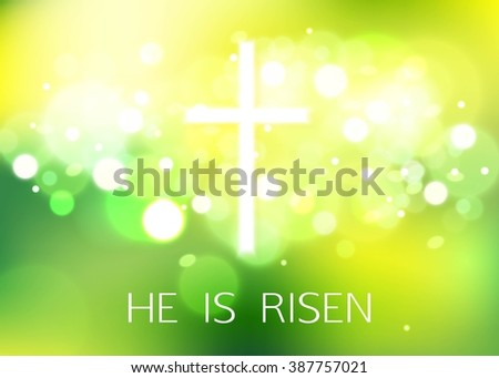 Hi is Risen. Happy Easter Green Background with bokeh and white cross. Vector Illustration. - stock vector