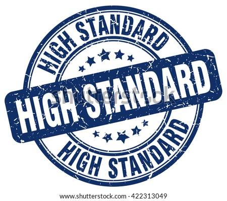 high standard blue grunge round vintage rubber stamp.high standard stamp.high standard round stamp.high standard grunge stamp.high standard.high standard vintage stamp. - stock vector
